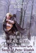 The Blind Hear Well