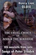 The Cruel Choice of Anika the Warrior